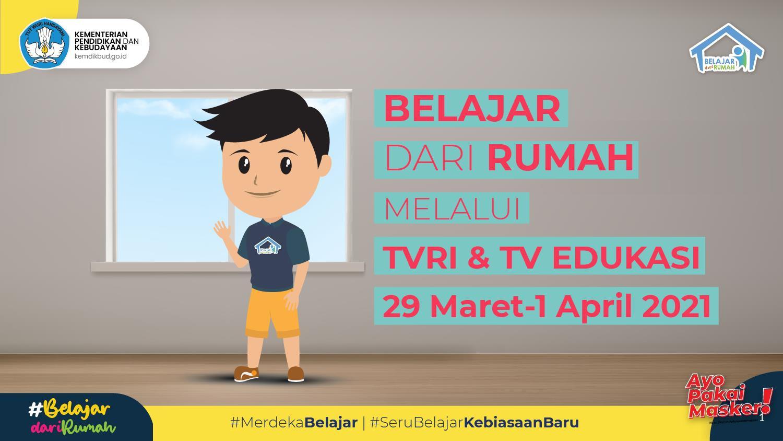 Panduan Pembelajaran Program Belajar dari Rumah di TVRI dan TV Edukasi Minggu Ke-13 Tahun 2021