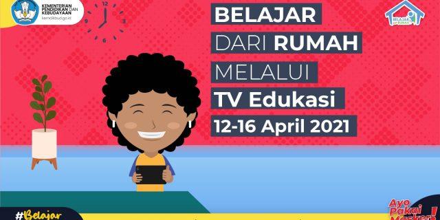 Panduan Pembelajaran Program Belajar dari Rumah di TV Edukasi Minggu Kelima Belas Tahun 2021